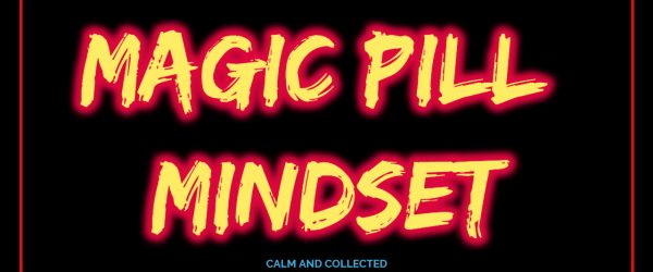 magic pill mindset