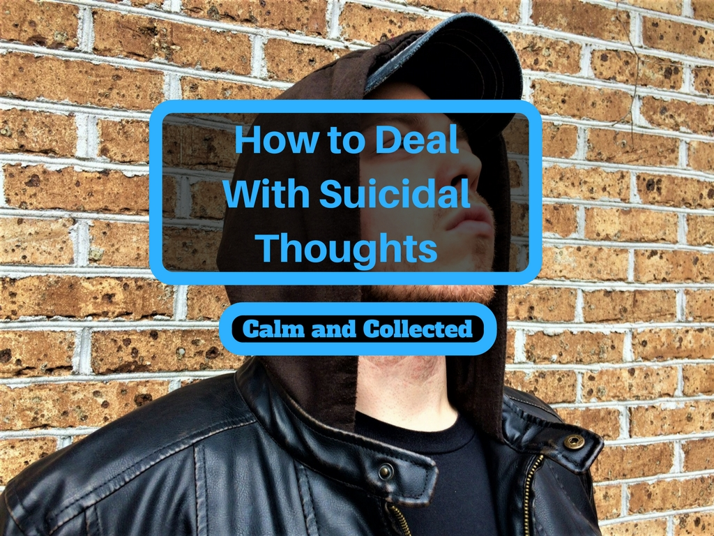 How To Deal With Suicidal Thoughts