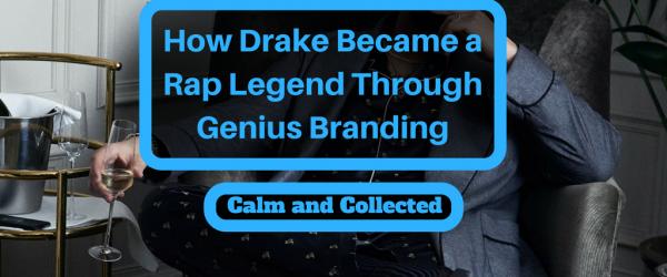 How Drake Became a Rap Legend Through Genius Branding