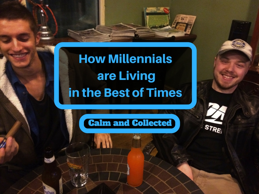 How Millennials are Living in the Best of Times