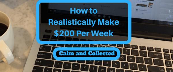 How to Realistically Make $200 Per Week