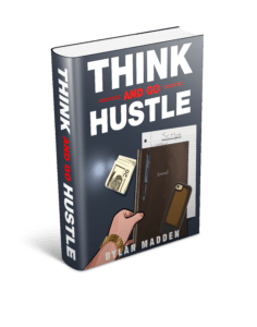 Think and Go Hustle by Dylan Madden