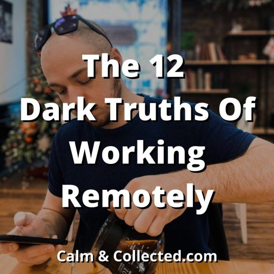 The 12 Dark Truths Of Working Remotely